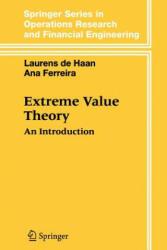 Extreme Value Theory - Laurens de Haan, Ana Ferreira (2010)