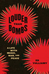 Louder Than Bombs: A Life with Music, War, and Peace (ISBN: 9780226715407)