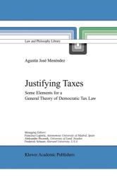 Justifying Taxes - Some Elements for a General Theory of Democratic Tax Law (2010)