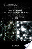 White Dwarfs - Cosmological and Galactic Probes (2005)