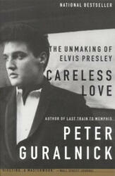 Careless Love: The Unmaking of Elvis Presley (2002)