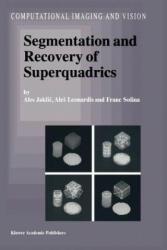 Segmentation and Recovery of Superquadrics - Ales Jaklic, Ales Leonardis, F. Solina (2010)