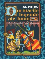Din marile legende ale lumii (ISBN: 9786060860044)