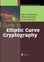 Guide to Elliptic Curve Cryptography - Darrel Hankerson, Alfred J. Menezes, Scott Vanstone (2010)