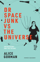 Dr Space Junk vs The Universe - Adam Robers (ISBN: 9780262539654)