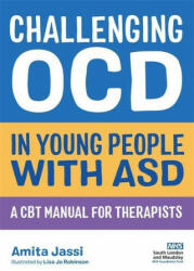 Challenging OCD in Young People with ASD - Amita Jassi (ISBN: 9781787752887)