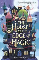 House at the Edge of Magic (ISBN: 9781406395310)