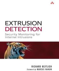 Extrusion Detection: Security Monitoring for Internal Intrusions (2011)