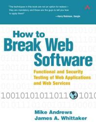 How to Break Web Software: Functional and Security Testing of Web Applications and Web Services (2002)