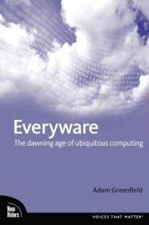 Everyware: The Dawning Age of Ubiquitous Computing (2003)