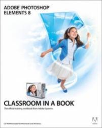 Adobe Photoshop Elements 8 Classroom in a Book - Adobe Creative Team (2012)