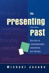 The Presenting Past: The Core of Psychodynamic Counselling and Therapy (2012)