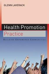 Health Promotion Practice: Building Empowered Communities (2004)