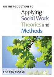 An Introduction to Applying Social Work Theories and Methods (2009)
