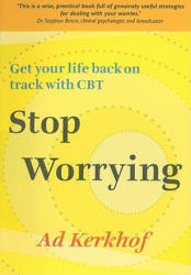 Stop Worrying - Get Your Life Back on Track with CBT (2009)
