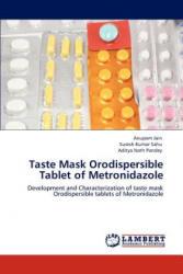 Taste Mask Orodispersible Tablet of Metronidazole - Anupam Jain, Suresh Kumar Sahu, Aditya Nath Pandey (2012)