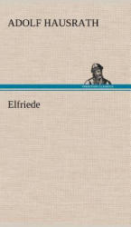 Elfriede - Adolf Hausrath (2012)