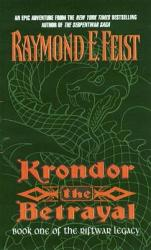 Krondor the Betrayal: : Book One of the Riftwar Legacy (2010)