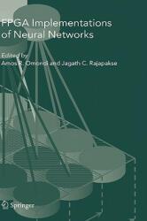 FPGA Implementations of Neural Networks - Amos R. Omondi, Jagath C. Rajapakse (2004)