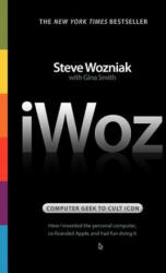iWoz: Computer Geek to Cult Icon: How I Invented the Personal Computer, Co-Founded Apple, and Had Fun Doing It (2009)