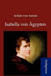 Isabella Von Agypten - Achim Von Arnim (2012)