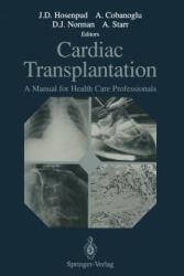 Cardiac Transplantation - Adnan Cobanoglu, Jeffrey D. Hosenpud, Douglas J. Norman, Albert Starr (2012)