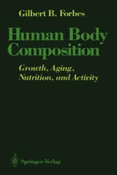 Human Body Composition - Growth, Aging, Nutrition, and Activity (2012)
