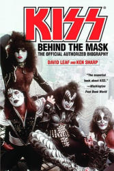 Kiss: Behind the Mask: The Official Authorized Biography (2006)
