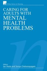 Caring for Adults with Mental Health Problems (ISBN: 9780470026298)
