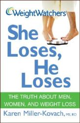 Weight Watchers She Loses, He Loses: The Truth about Men, Women, and Weight Loss (ISBN: 9780470100462)