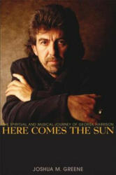 Here Comes the Sun: The Spiritual and Musical Journey of George Harrison (ISBN: 9780470127803)