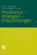 Pluralismus - Strategien - Entscheidungen (2011)