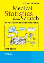 Medical Statistics from Scratch: An Introduction for Health Professionals (ISBN: 9780470513019)