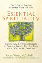 Essential Spirituality: The 7 Central Practices to Awaken Heart and Mind (ISBN: 9780471392163)