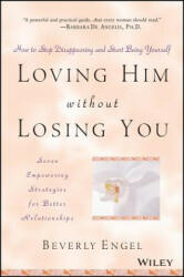 Loving Him without Losing You - Engel (ISBN: 9780471409793)
