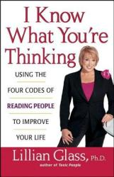 I Know What You're Thinking: Using the Four Codes of Reading People to Improve Your Life (ISBN: 9780471430292)
