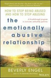 Emotionally Abusive Relationship - How to Stop Being Abused and How to Stop Abusing (ISBN: 9780471454038)