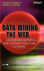 Data Mining the Web: Uncovering Patterns in Web Content, Structure, and Usage (2004)