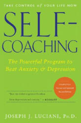 Self-Coaching: The Powerful Program to Beat Anxiety and Depression (ISBN: 9780471768289)