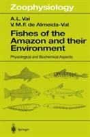 Fishes of the Amazon and Their Environment - Physiological and Biochemical Aspects (2012)