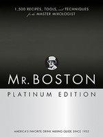 Mr. Boston Platinum Edition: 1, 500 Recipes, Tools, and Techniques for the Master Mixologist (ISBN: 9780471973027)