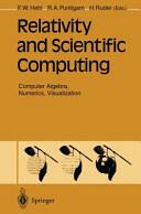 Relativity and Scientific Computing - Computer Algebra, Numerics, Visualization (2012)