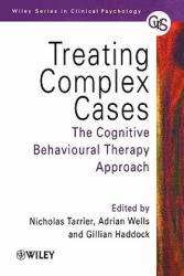 Treating Complex Cases - The Cognitive Behavioural Therapy Approach (ISBN: 9780471978398)