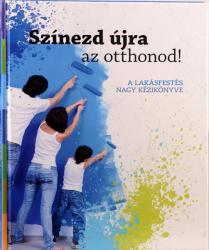 Színezd újra az otthonod! A lakásfestés nagy kézikönyve (ISBN: 9789630838146)