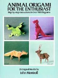 Animal Origami for the Enthusiast: Step-By-Step Instructions in Over 900 Diagrams/25 Original Models (2003)