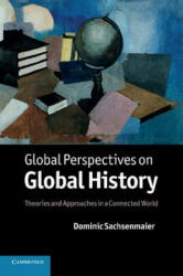 Global Perspectives on Global History - Dominic Sachsenmaier (2011)