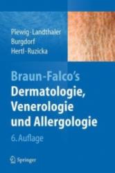 Braun-Falco's Dermatologie, Venerologie und Allergologie - Otto Braun-Falco, Gerd Plewig, Michael Landthaler (2012)