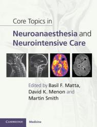 Core Topics in Neuroanaesthesia and Neurointensive Care (2002)