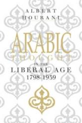 Arabic Thought in the Liberal Age 1798-1939 (2006)