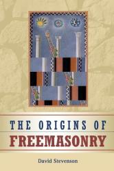 The Origins of Freemasonry: Scotland's Century, 1590 1710 (2009)